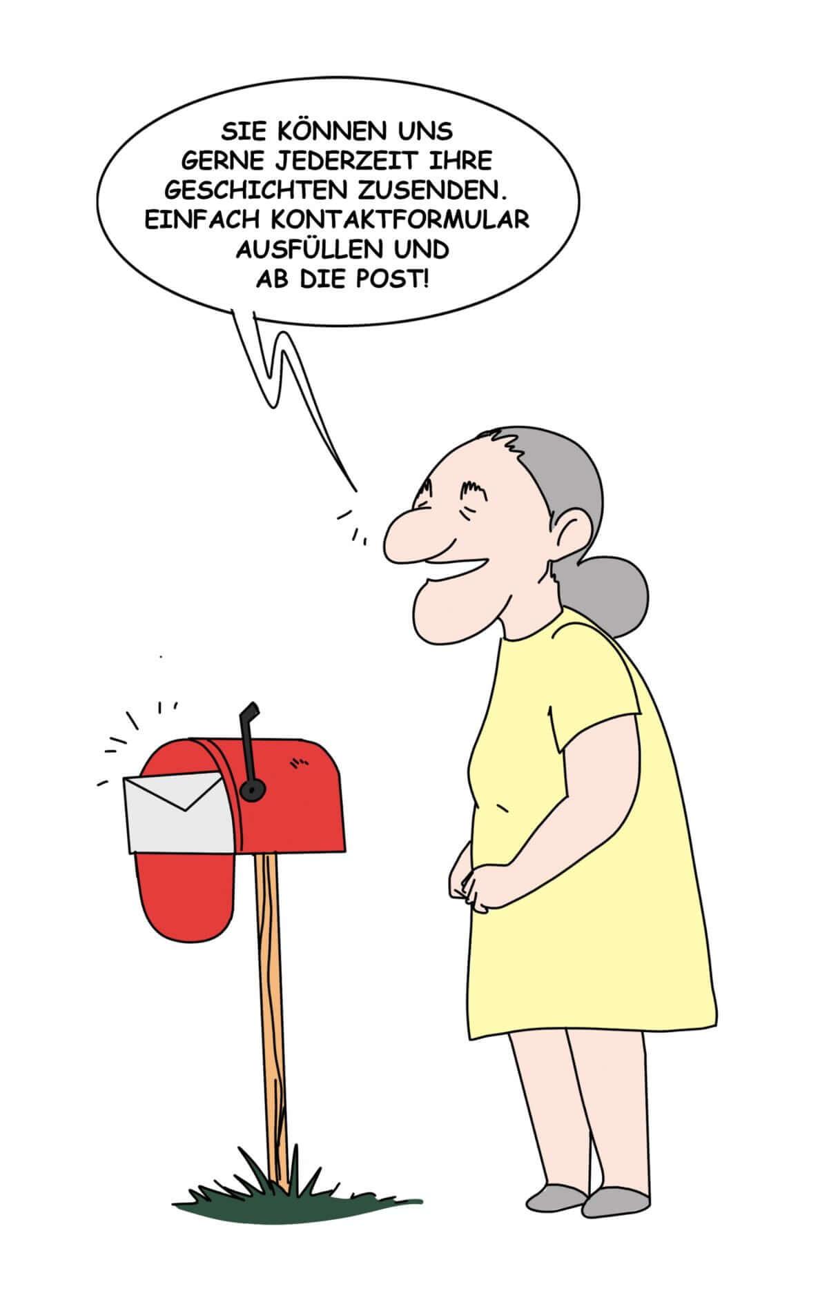 """Berta: """"Sie können uns gerne jederzeit Ihre Geschichten zusenden. Einfach Kontaktformular ausfüllen und ab die Post!"""""""